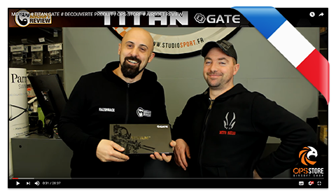 TITAN GATE # DECOUVERTE PRODUIT / OPS-STORE # AIRSOFT REVIEW